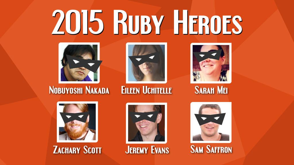 2015 Ruby Heroes Jeremy Evans Nobuyoshi Nakada ...