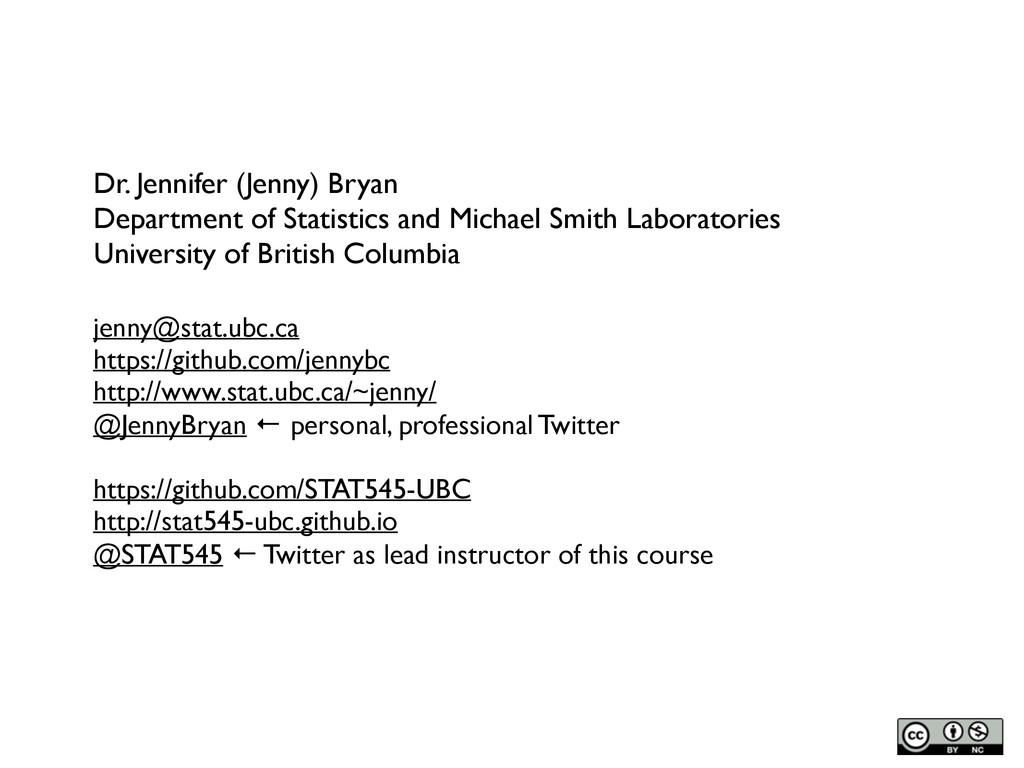 Dr. Jennifer (Jenny) Bryan Department of Statis...