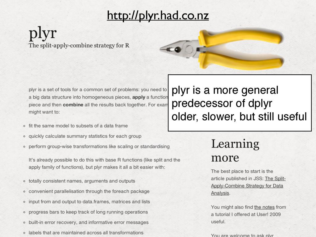 http://plyr.had.co.nz plyr is a more general pr...