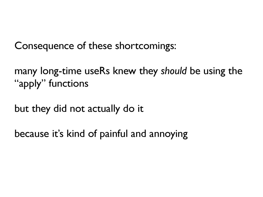 Consequence of these shortcomings: many long-ti...