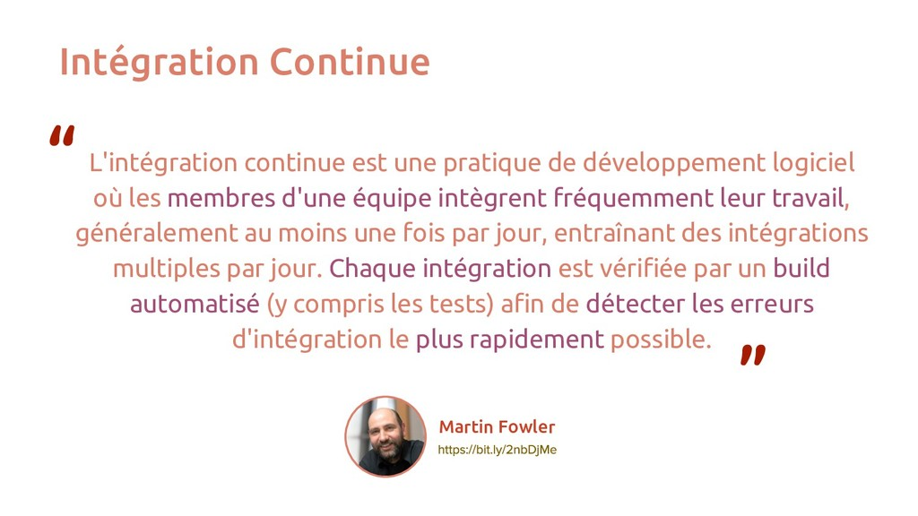 Intégration Continue L'intégration continue est...