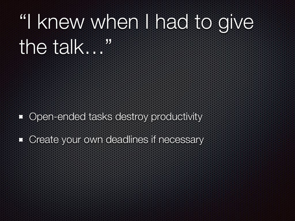 """""""I knew when I had to give the talk…"""" Open-ende..."""