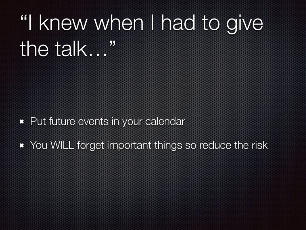 """""""I knew when I had to give the talk…"""" Put futur..."""