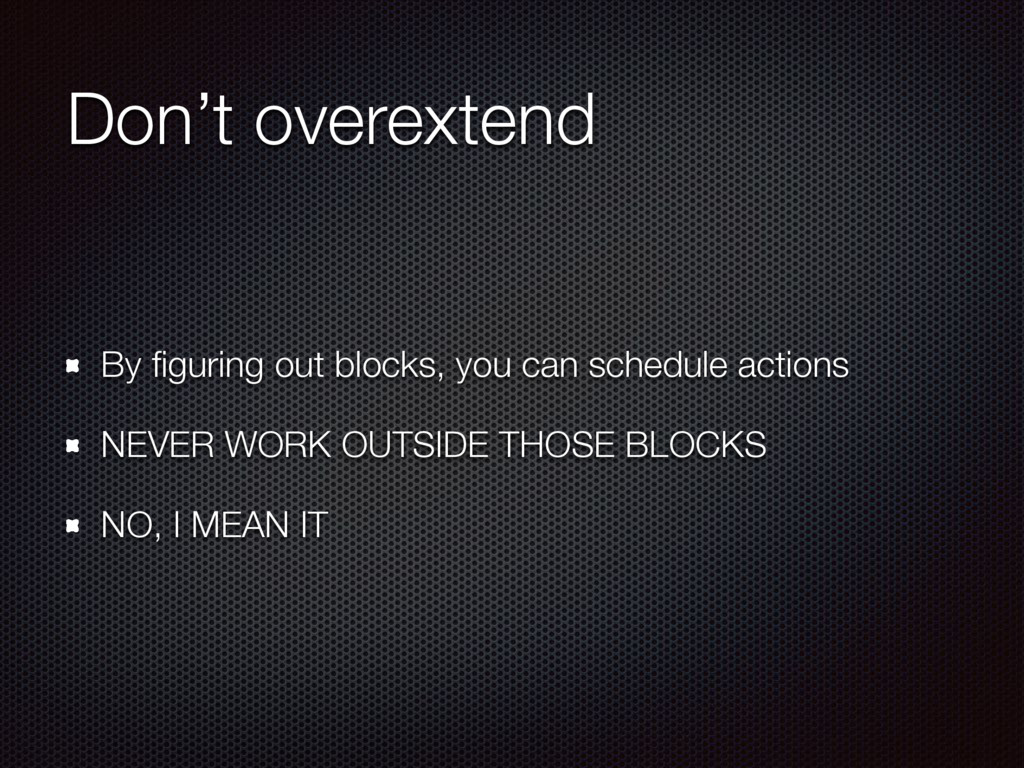 Don't overextend By figuring out blocks, you can...