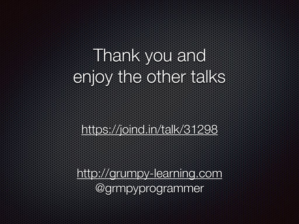 Thank you and enjoy the other talks http://grum...