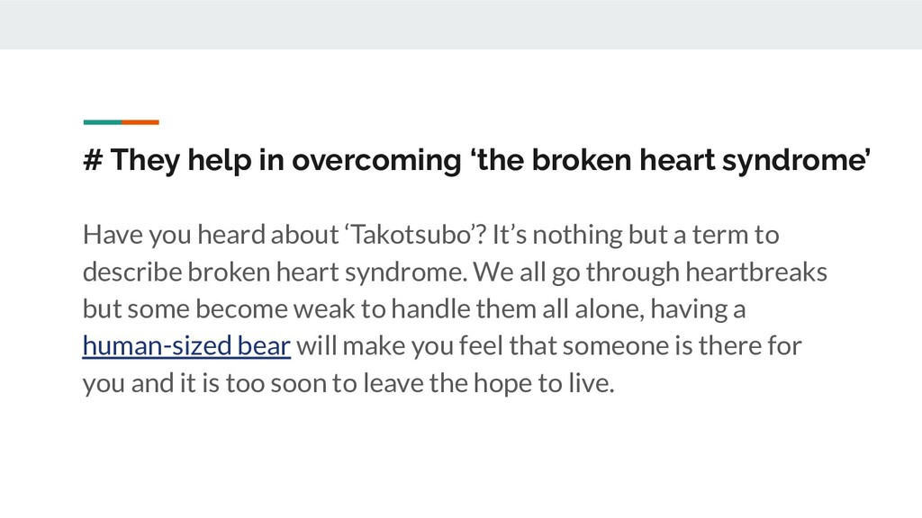 # They help in overcoming 'the broken heart syn...
