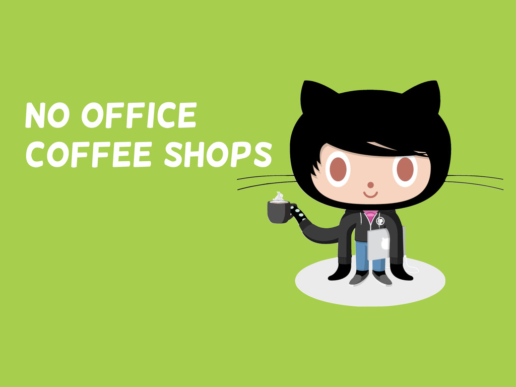 No office Coffee shops