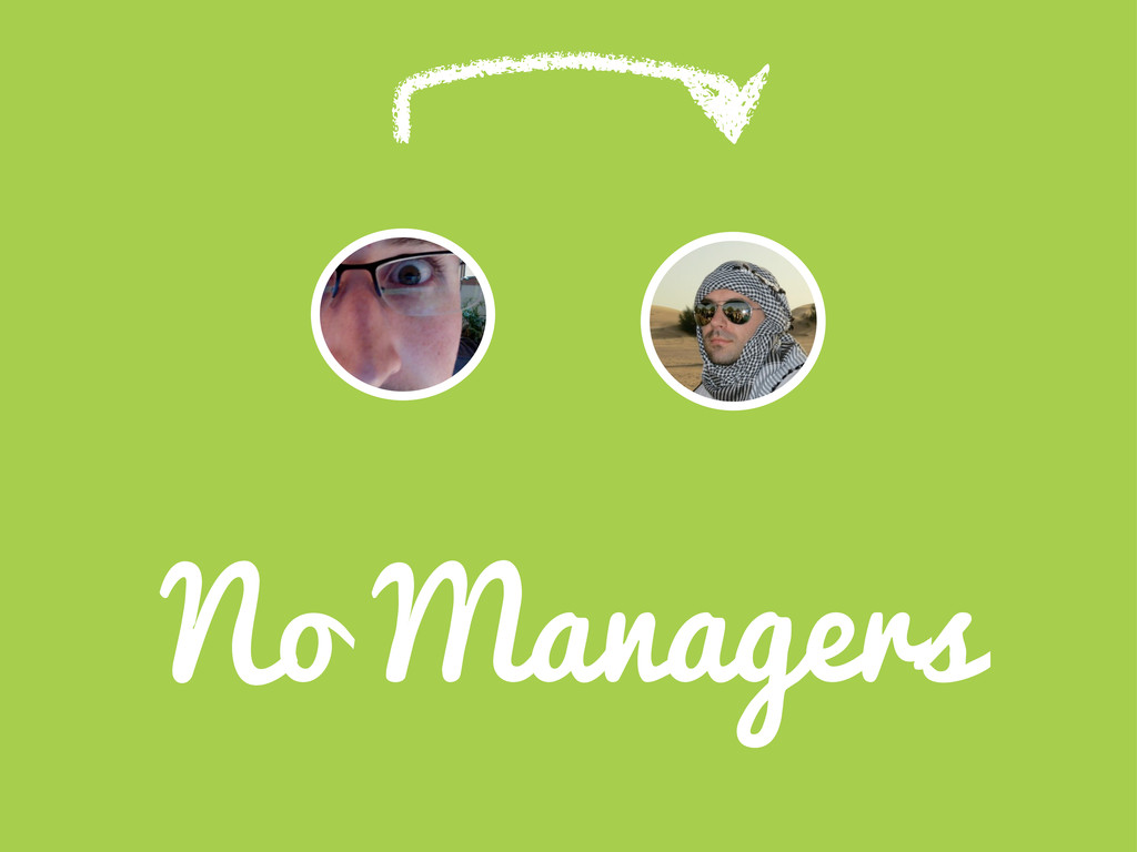 No Managers