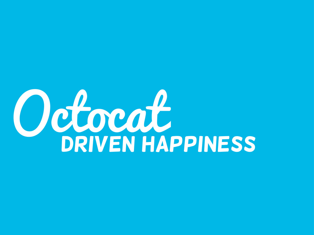 Octocat Driven happiness