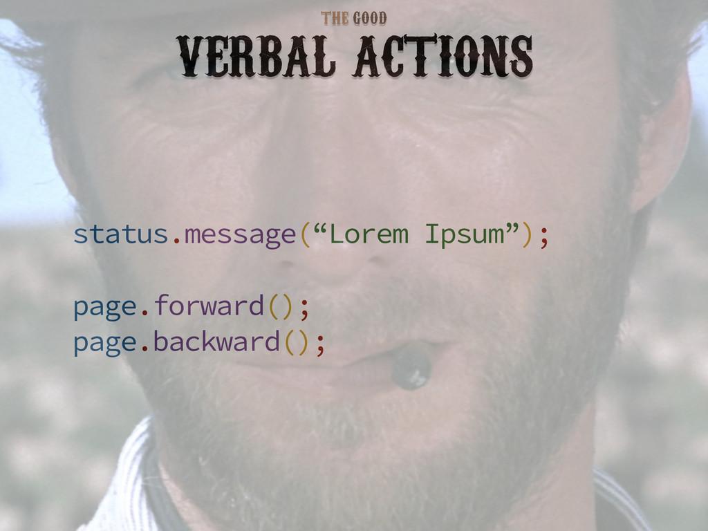 """VERBAL ACTIONS status.message(""""Lorem Ipsum""""); p..."""