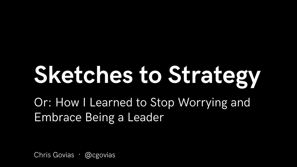Sketches to Strategy Or: How I Learned to Stop ...