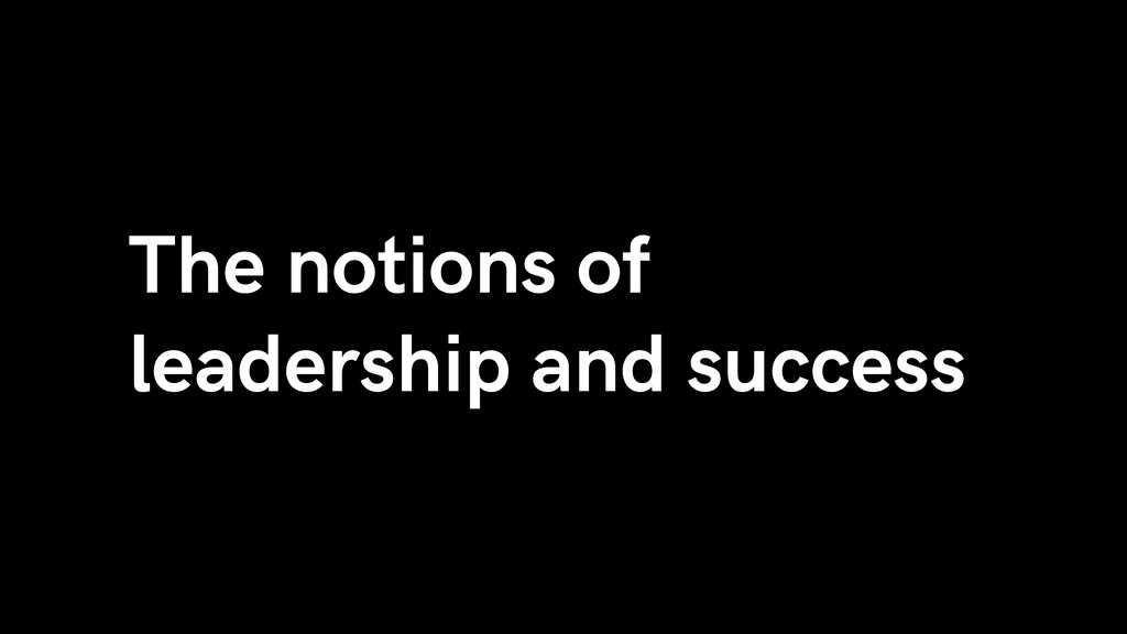 The notions of leadership and success