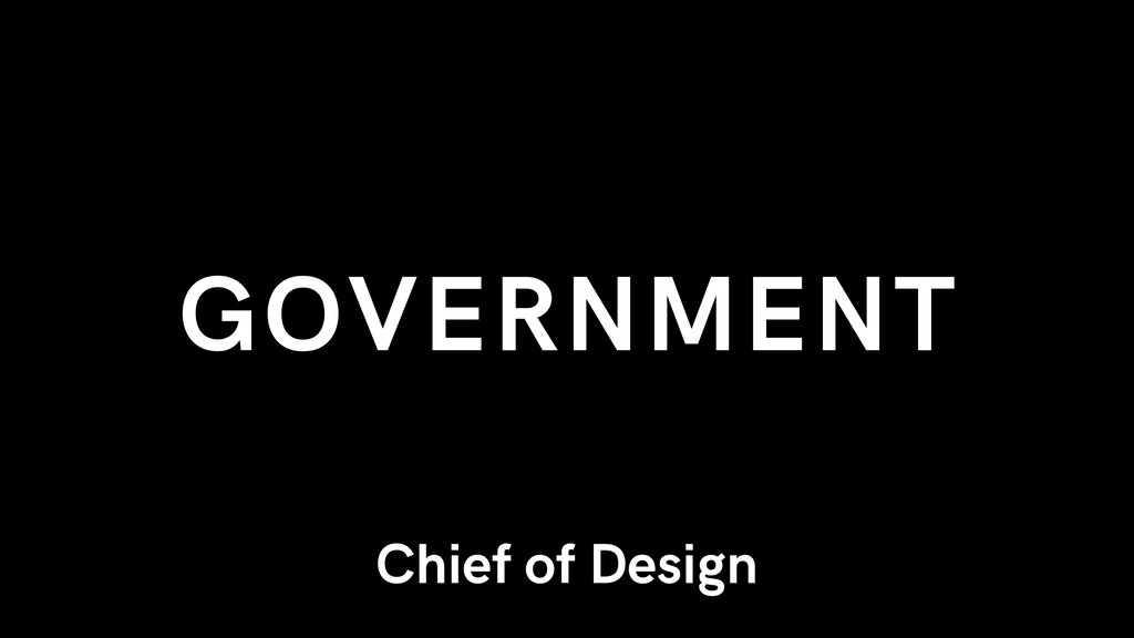 GOVERNMENT Chief of Design
