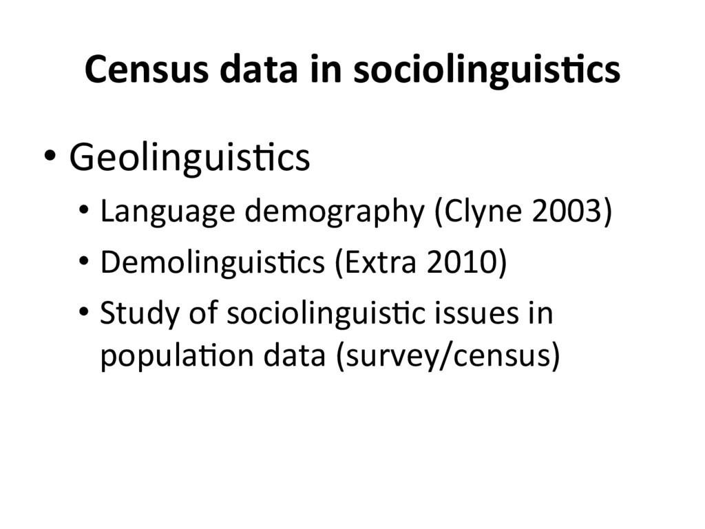 Census data in sociolinguis/cs •Geolinguis=cs ...