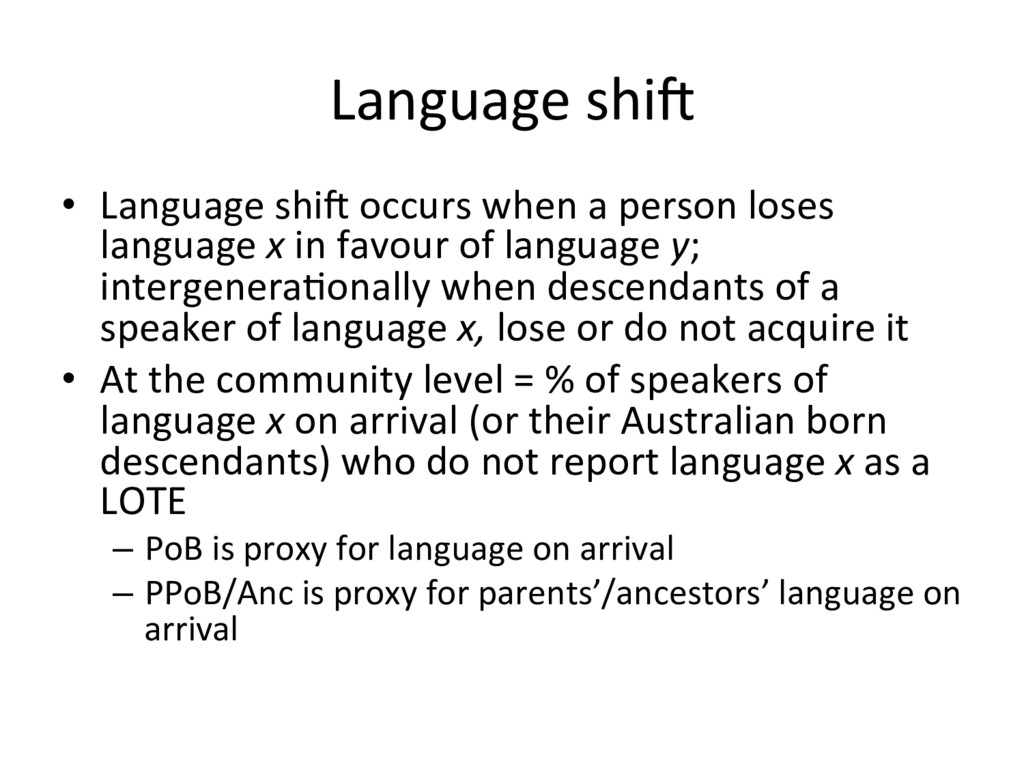 Language shi[ •  Language shi[ occurs when a pe...