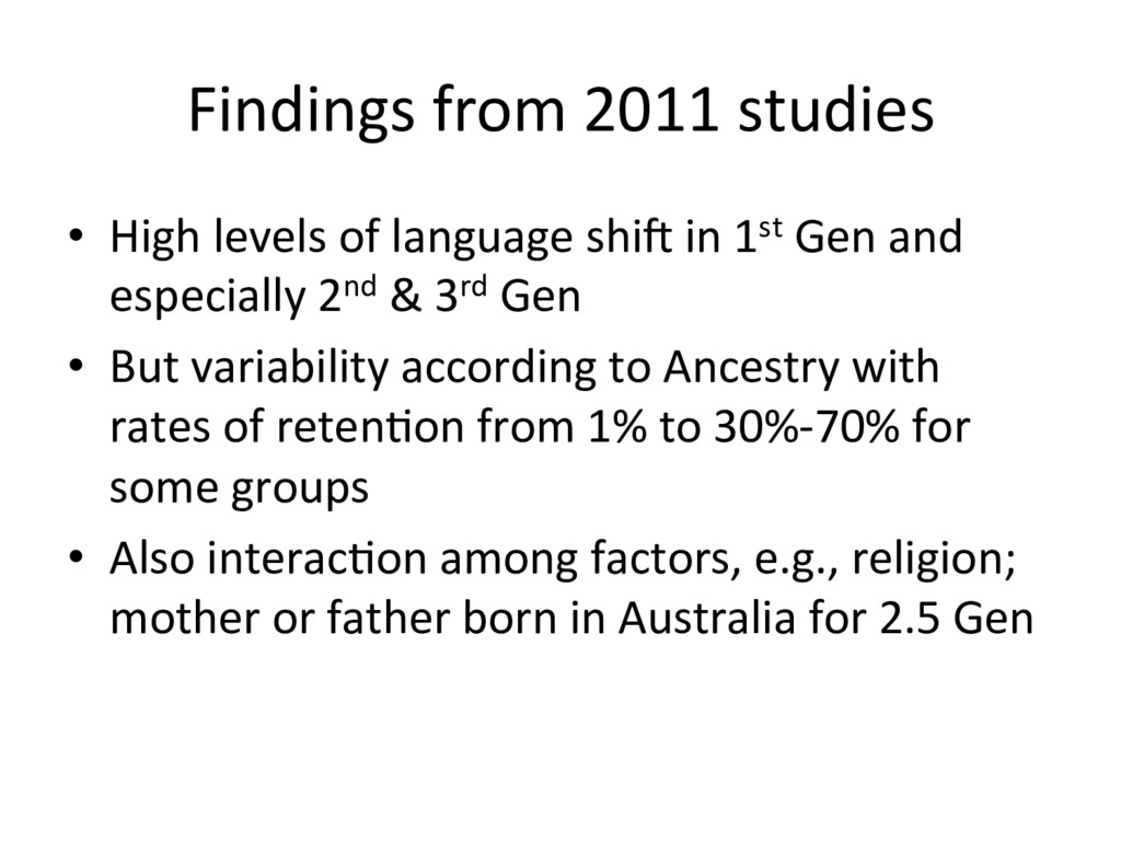 Findings from 2011 studies •  High levels of la...