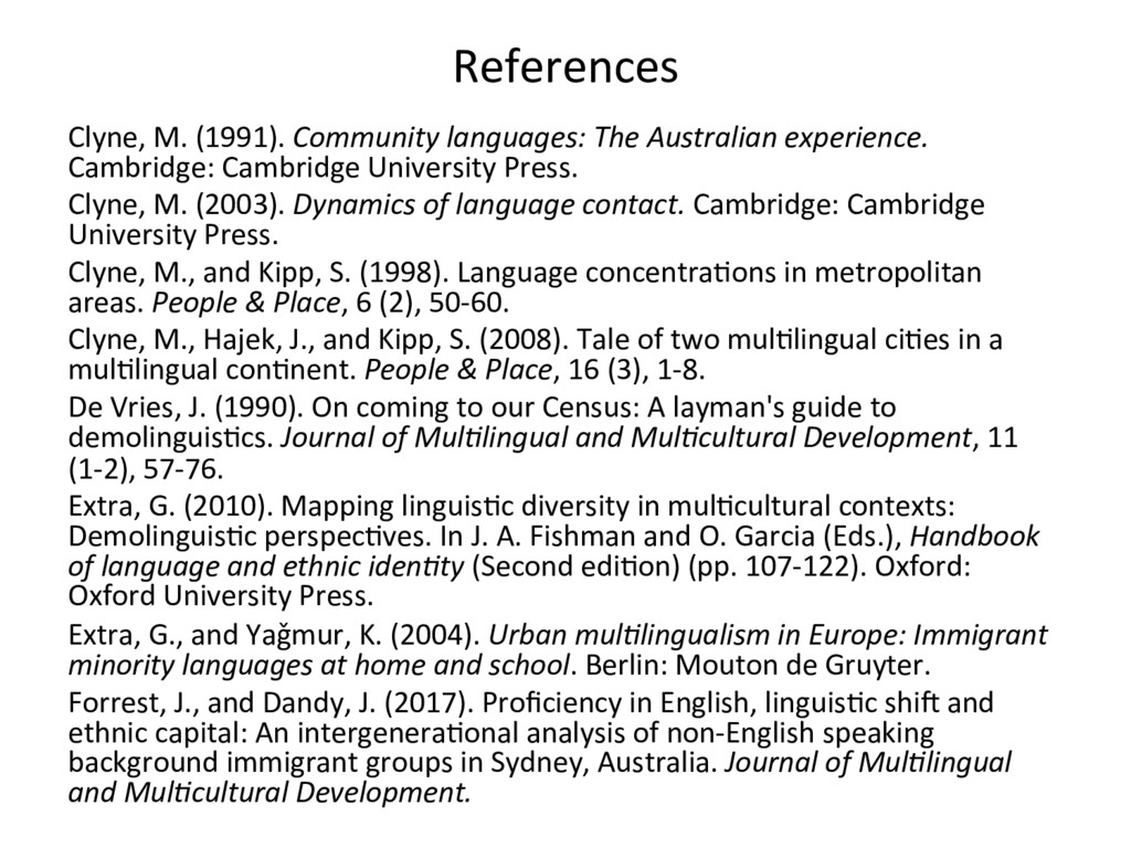 References Clyne, M. (1991). Community language...
