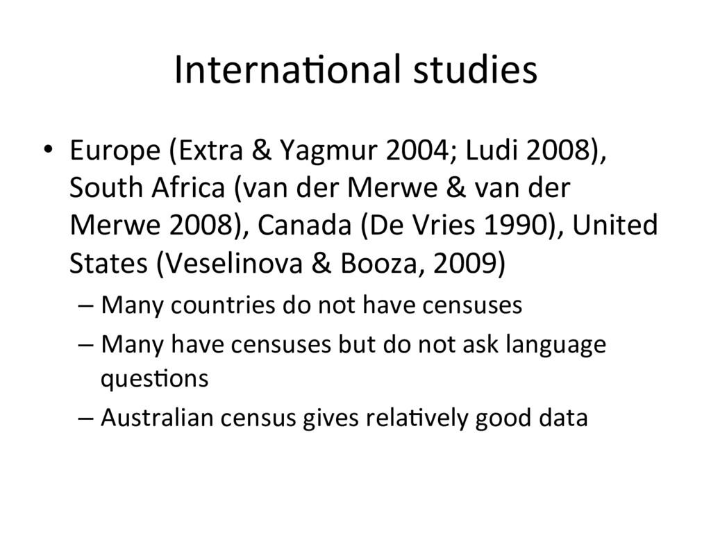 Interna=onal studies •  Europe (Extra & Yagmur ...