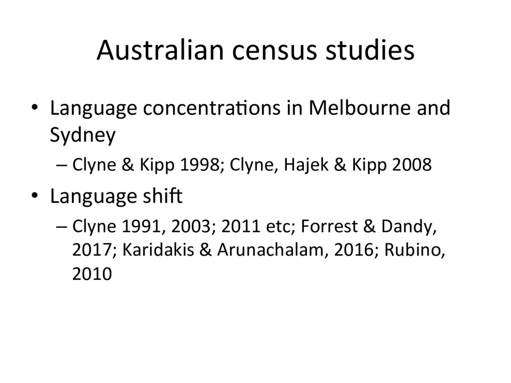 Australian census studies •  Language concentra...