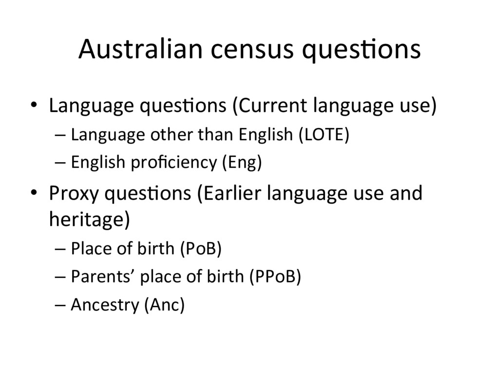 Australian census ques=ons •  Language ques=ons...
