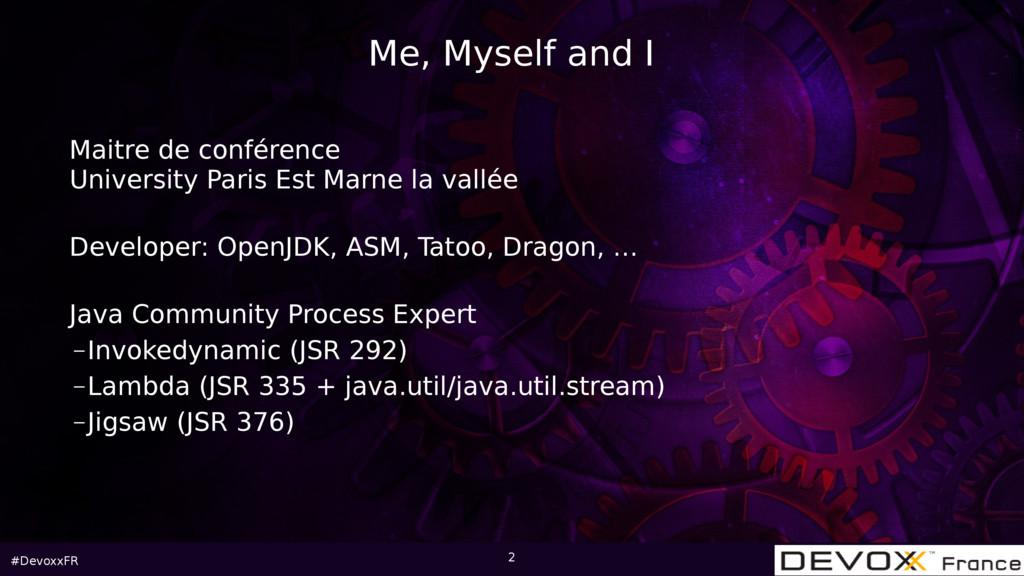 #DevoxxFR Me, Myself and I Maitre de conférence...