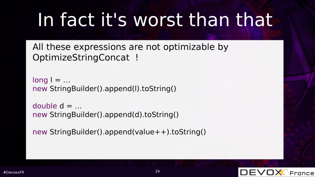 #DevoxxFR 24 All these expressions are not opti...