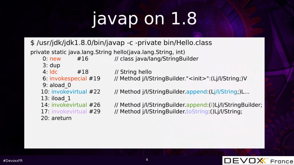 #DevoxxFR 4 $ /usr/jdk/jdk1.8.0/bin/javap -c -p...