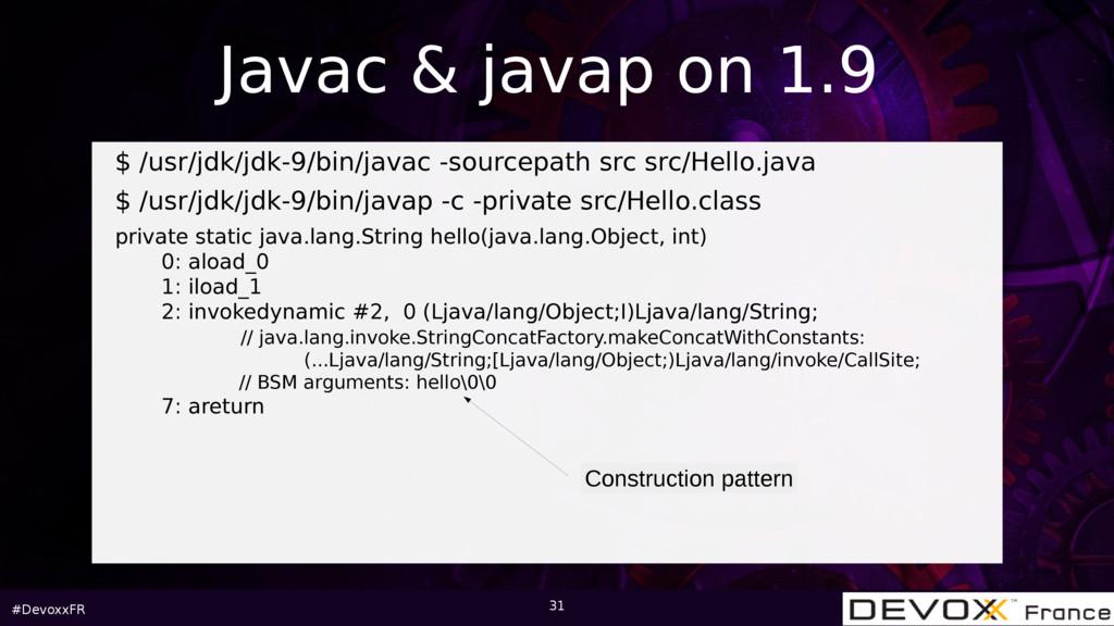 #DevoxxFR 31 $ /usr/jdk/jdk-9/bin/javac -source...
