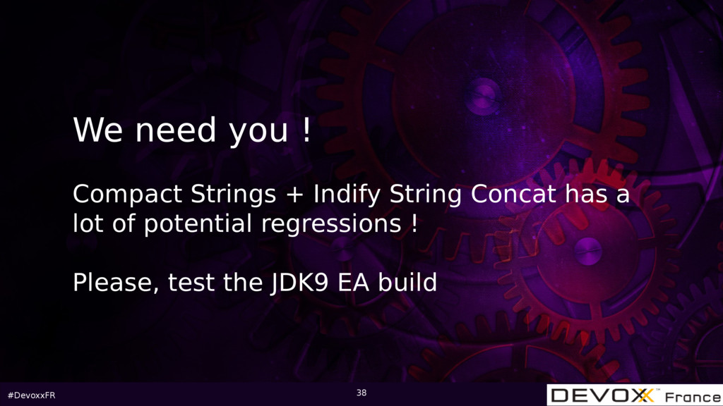 #DevoxxFR 38 We need you ! Compact Strings + In...