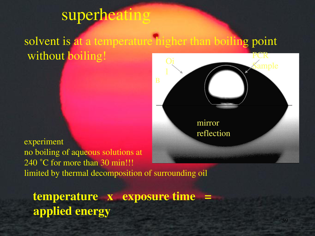 superheating solvent is at a temperature higher...