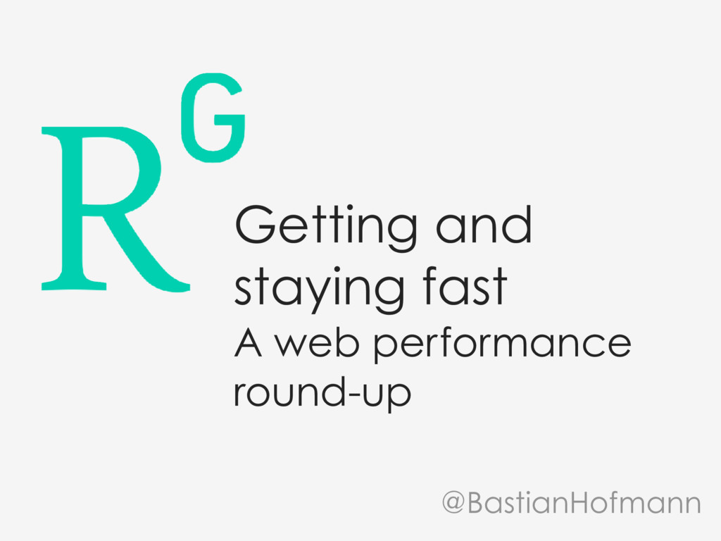 Getting and staying fast A web performance roun...