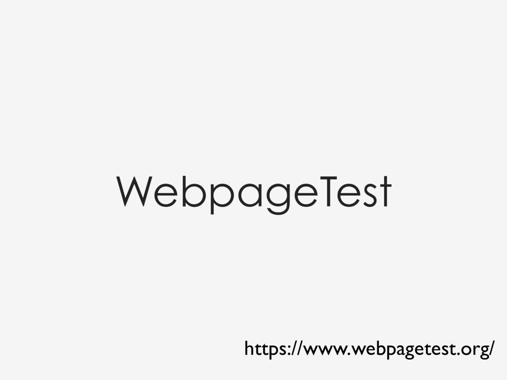 WebpageTest https://www.webpagetest.org/