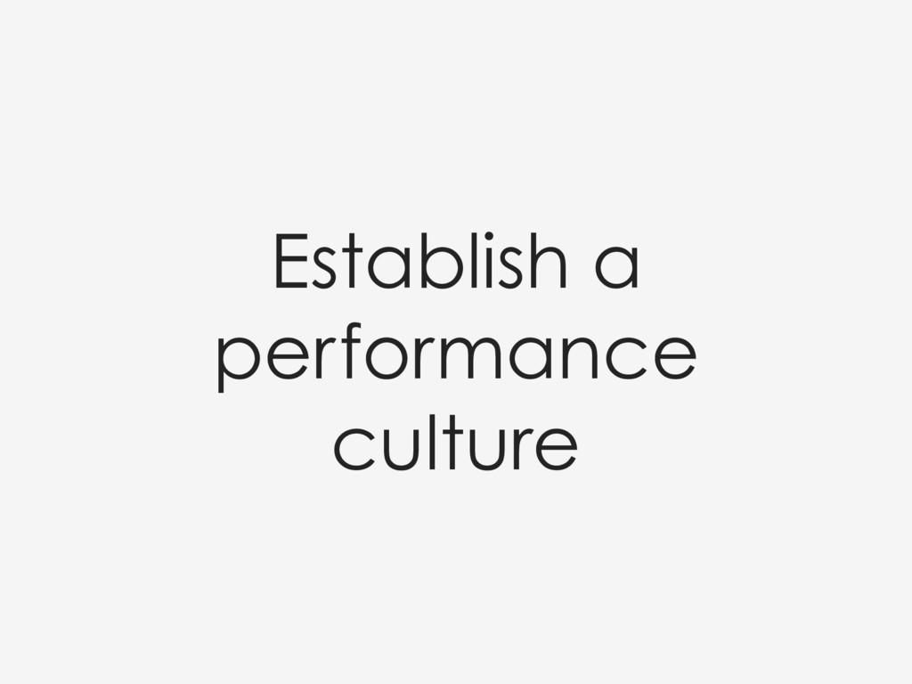 Establish a performance culture
