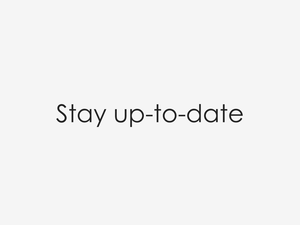 Stay up-to-date