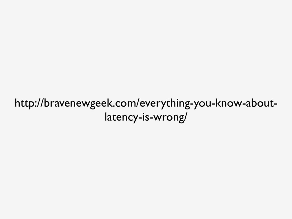 http://bravenewgeek.com/everything-you-know-abo...