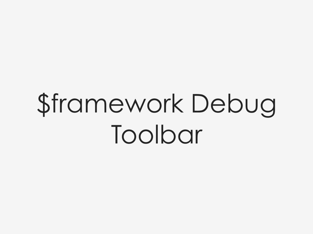 $framework Debug Toolbar