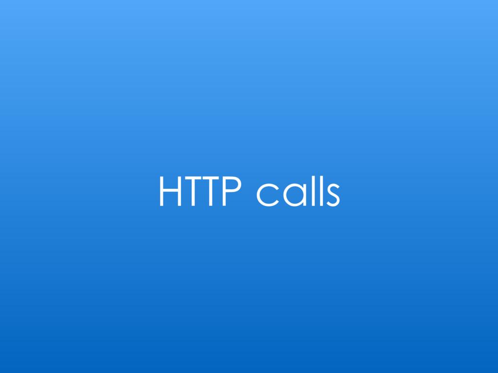 HTTP calls
