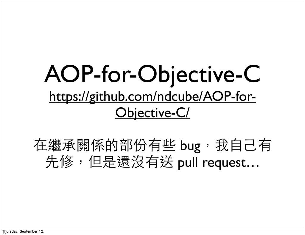 AOP-for-Objective-C https://github.com/ndcube/A...