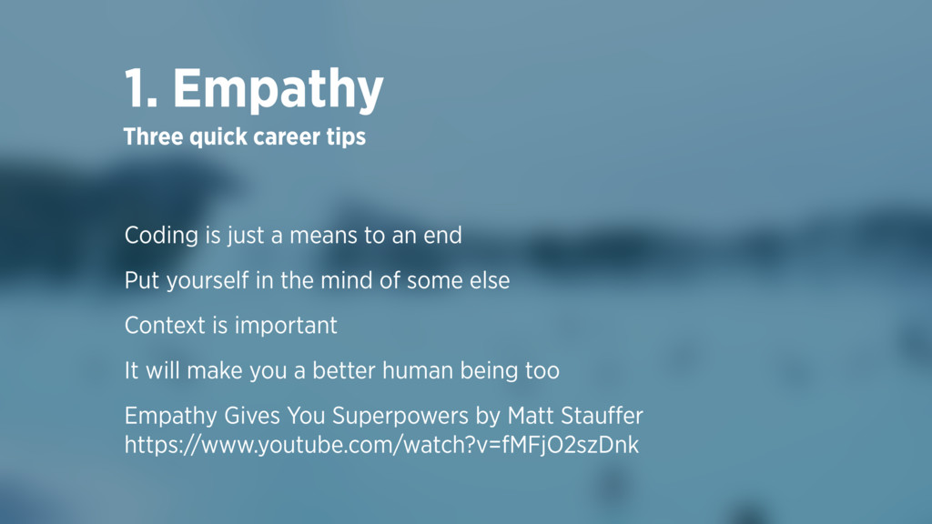 A FEW CAREER TIPS 1. Empathy Coding is just a m...