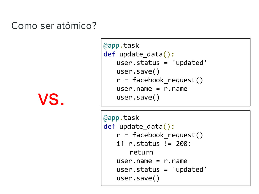 Como ser atômico? @app.task def update_data(): ...
