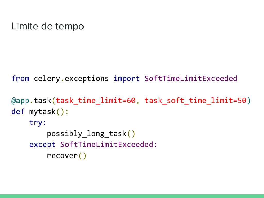 Limite de tempo from celery.exceptions import S...