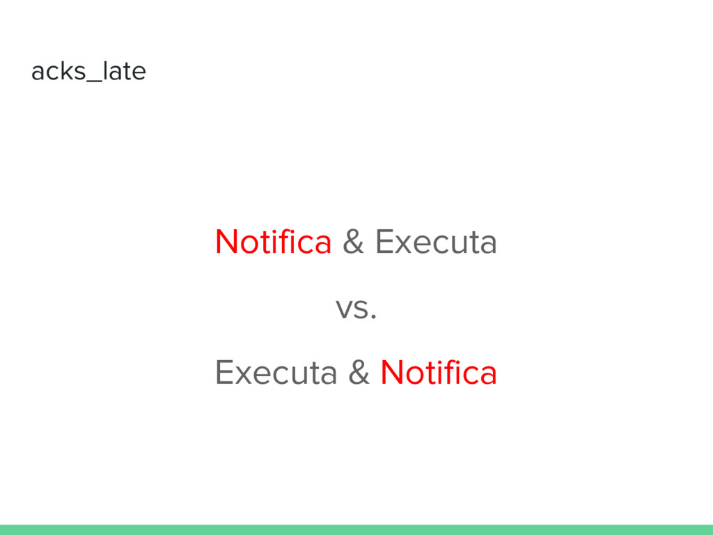 acks_late Notifica & Executa vs. Executa & Noti...