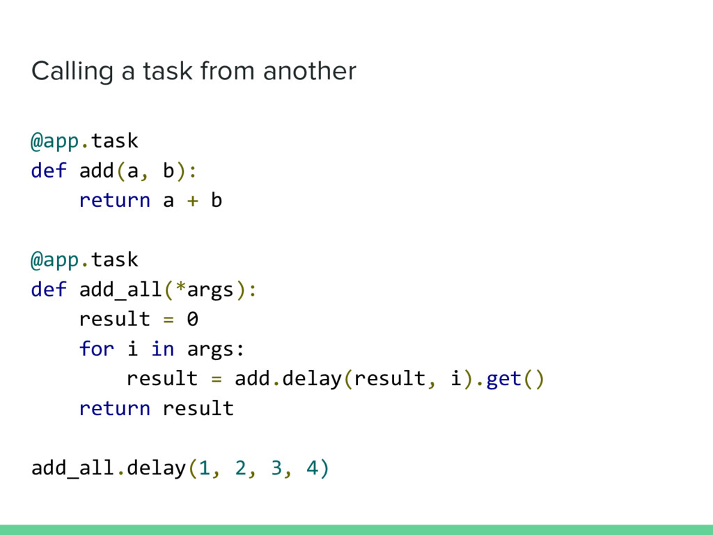 Calling a task from another @app.task def add(a...