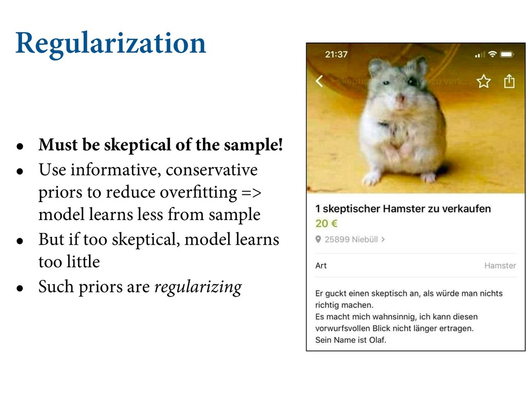 Regularization • Must be skeptical of the sampl...