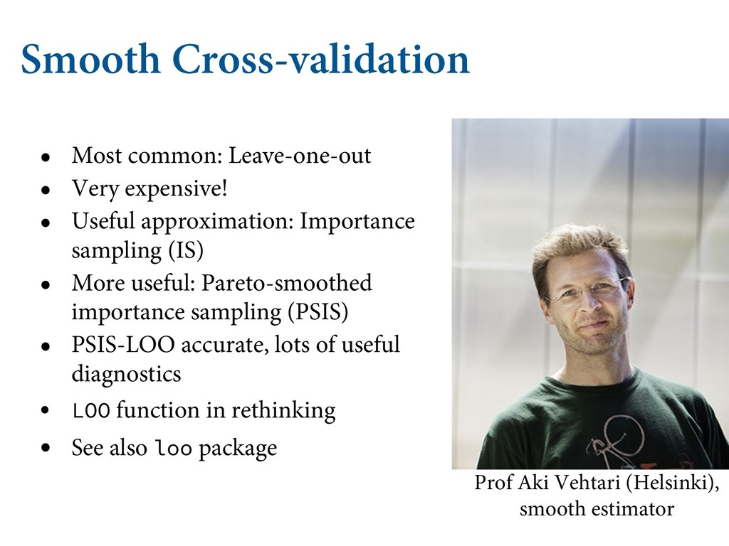 Smooth Cross-validation • Most common: Leave-on...