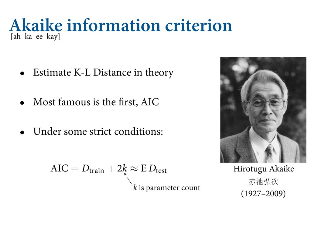 Akaike information criterion • Estimate K-L Dis...