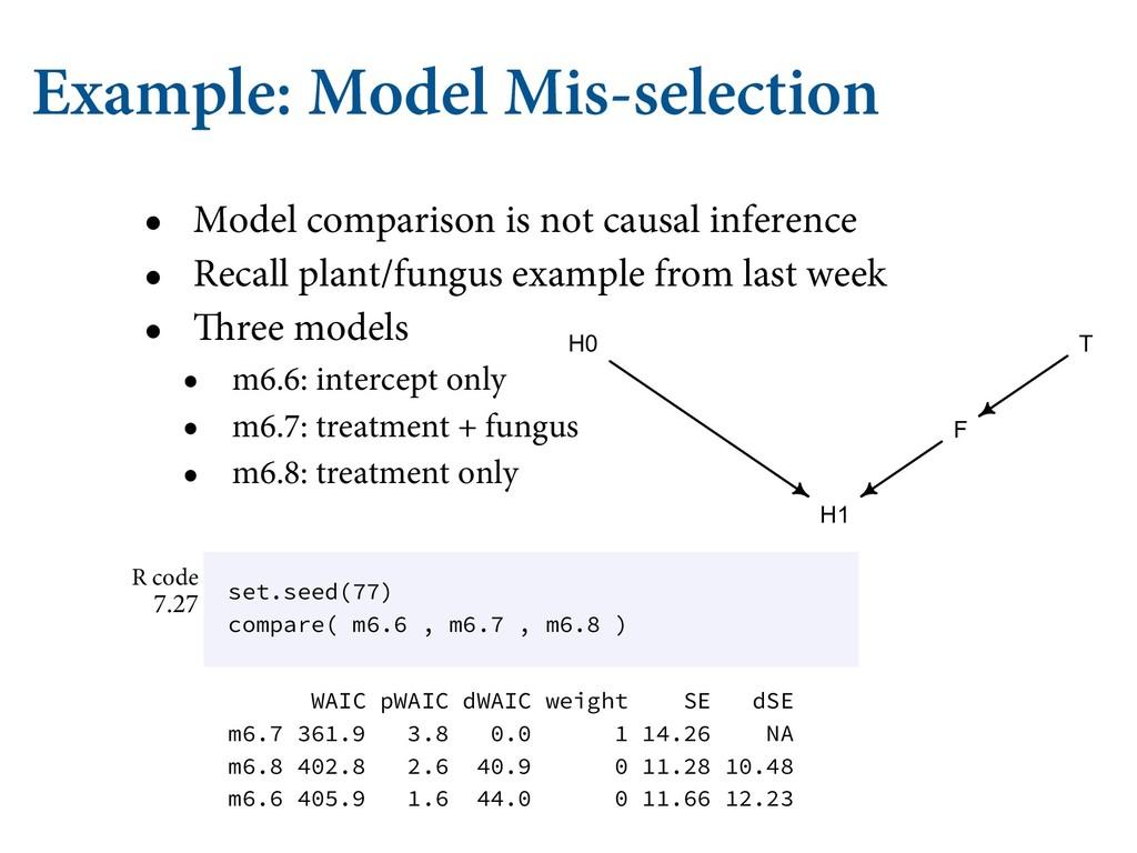 Example: Model Mis-selection • Model comparison...