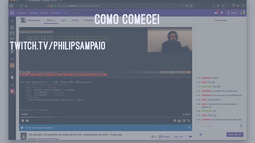 COMO COMECEI twitch.tv/philipsampaio