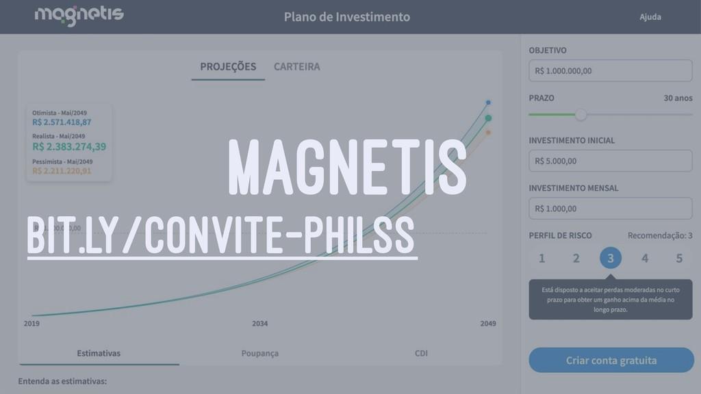 MAGNETIS BIT.LY/CONVITE-PHILSS
