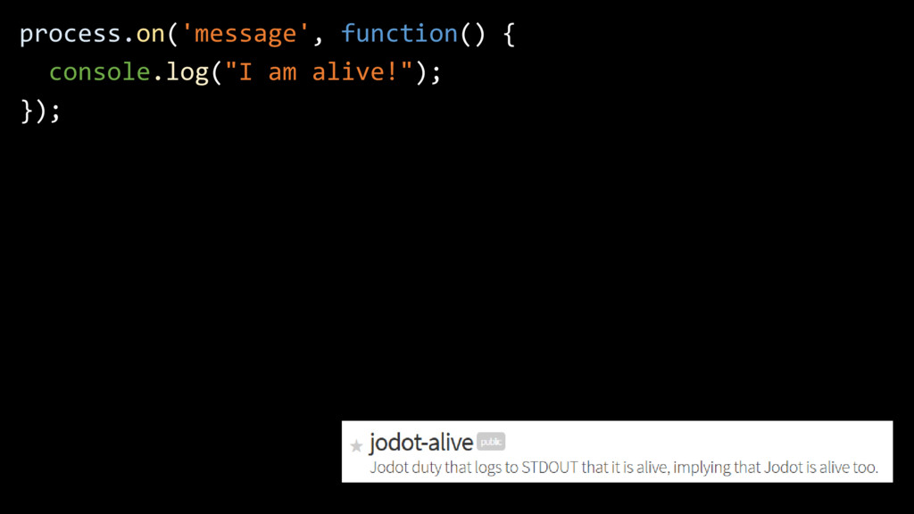 process.on('message', function() { console.log(...